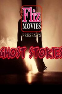 18+ Ghost Stories 2020 FlizMovies Hindi S01E05 Web Series 720p HDRip x264 200MB Download & Watch Online