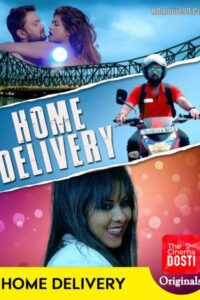 18+ Home Delivery 2020 Hindi Hot CinemaDosti Short Film 720p Download & Watch Online