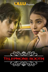 18+ Telephone Booth (Charmsukh) 2020 Ullu Hot Hindi Web Series 720p Download & Watch Online