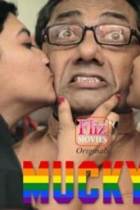 18+ Mucky 2020 FlizMovies Hindi S01E01 Web Series 720p HDRip x264 250MB Download & Watch Online