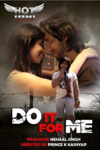 18+ Do It For Me 2020 HotShots Hindi Hot Web Series 720p HDRip 240MB Download & Watch Online