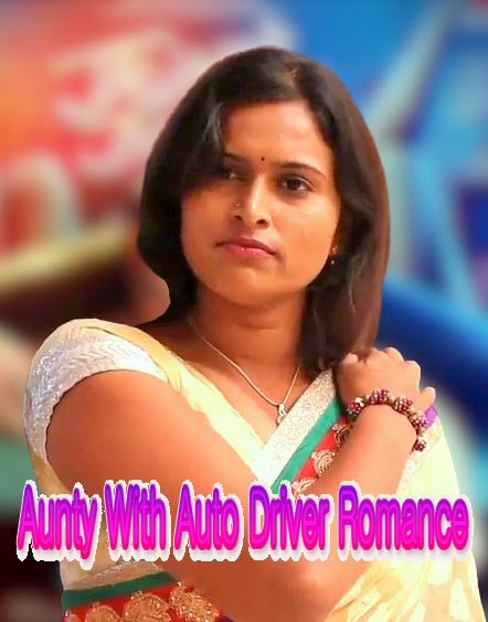 18+ Aunty With Auto Driver Romance 2020 Desi Hindi Hot Video 720p HDRip 80MB Download & Watch Online