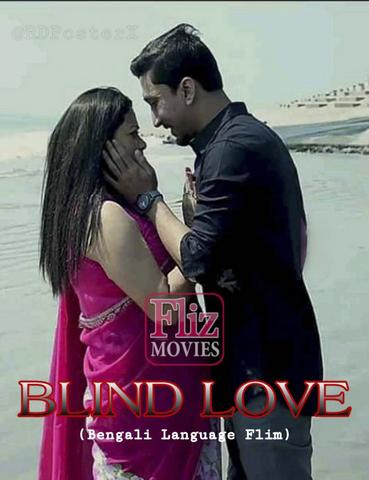 You are currently viewing 18+ Blind Love 2020 FlizMovies Bengali Hot Web Series 720p HDRip 120MB Download & Watch Online