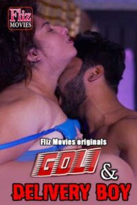 18+ Goli And Delivery Boy 2020 FlizMovies Hindi Hot Web Series 720p HDRip 200MB Download & Watch Online