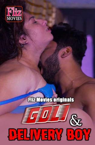 You are currently viewing 18+ Goli And Delivery Boy 2020 FlizMovies Hindi Hot Web Series 720p HDRip 200MB Download & Watch Online