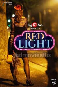 18+ Red Light 2020 BigMovieZoo Hindi S01E03 Web Series 720p HDRip 80MB  Download & Watch Online