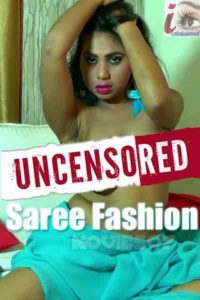 18+ Saree Fashion (Uncensored) 2020 iEntertainment Hindi Hot Video 720p HDRip 100MB Download & Watch Online