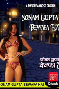 18+ Sonam Gupta Bewafa Hai 2020 CinemaDosti Hindi Hot Web Series 720p HDRip 230MB Download & Watch Online