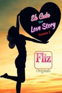 18+ Ek Cute See Love Story 2020 FlizMovies Hindi S02E02 Web Series 720p HDRip 120MB Download & Watch Online