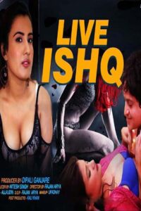 18+ Live Ishq 2020 Hindi S01E02 Web Series 720p HDRip 50MB Download & Watch Online