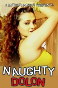 18+ Naughty Dolon 2020 iEntertainment Hindi Hot Video 720p HDRip 130MB Download & Watch Online