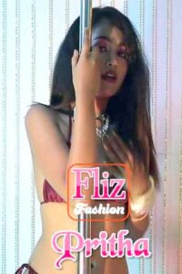 18+ Pritha Fashion Show 2020 FlizMovies Hindi Hot Video 720p HDRip 100MB Download & Watch Online