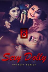 18+ Sexy Dolly 2020 EightShots Hindi S01E01 Web Series 720p HDRip 170MB Download & Watch Online