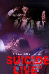 18+ Suicide Live 2020 KindiBox Hindi S01E01 Web Series 720p HDRip 170MB Download & Watch Online