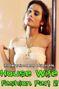 18+ House Wife Fashion Part 2 2020 iEntertainment Hindi Hot Video 720p HDRip 150MB Download & Watch Online