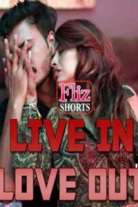 18+ Live In Love Out 2020 FlizMovies Hindi Hot Web Series 480p HDRip 250MB Download & Watch Online
