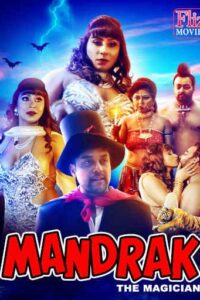 18+ Mandrak The Magician 2020 FlizMovies Hindi 720p HDRip Short Film 300MB Download & Watch Online