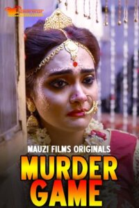 18+ Murder Game 2020 MauziFilms Hindi S01E01 Web Series 720p HDRip 210MB Download & Watch Online