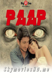 18+ Paap 2020 Hindi S01Eps 01 To 02 Hot Web Series 720p HDRip 200MB Download & Watch Online
