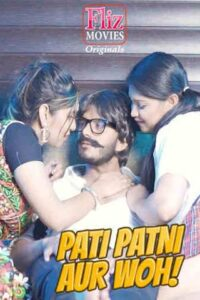 18+ Pati Patni Aur Woh 2020 S01E04 Hindi FlizMovies Web Series 720p HDRip 350MB Download & Watch Online