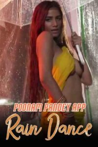 18+ Rain Dance – Poonam Pandey 2020 Hindi Hot Video 720p HDRip 100MB Download & Watch Online