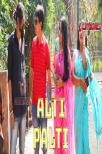 Alti Palti 2020 Hindi S01E04 Hot Web Series 720p HDRip 150MB Download & Watch Online