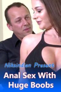 18+ Anal Sex With Huge Boobs 2020 NiksIndian Hindi Adult Video 480p HDRip 190MB Download & Watch Online