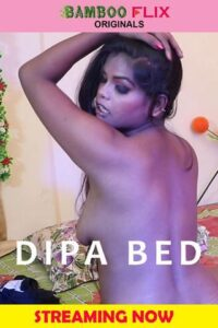 18+ Dipa Bed 2020 BambooFlix Hindi Hot Video 720p HDRip 160MB Download & Watch Online