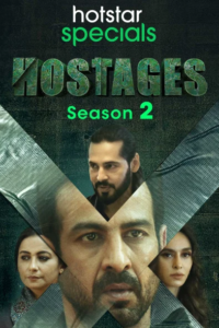 Hostages 2020 Hindi S02 Complete Hotstar Specials Web Series ESubs 480p HDRip 550MB Download & Watch Online