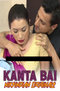 18+ Kaanta Bai 2020 NiksIndian Adult Video 720p HDRip 350MB Download & Watch Online