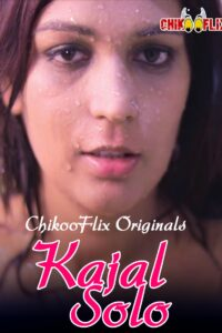 18+ Kajal Solo 2020 ChikooFlix Originals Hot Video 720p HDRip 100MB Download & Watch Online