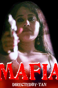 18+ Mafia 2020 Nuefliks Hindi Short Film 720p HDRip 450MB Download & Watch Online