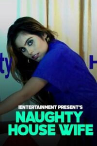 18+ Naughty House Wife 2020 iEntertainment Hindi Hot Video 720p HDRip 120MB Download & Watch Online
