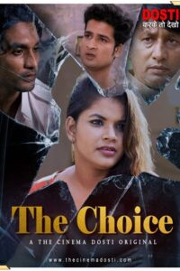 18+ The Choice 2020 CinemaDosti Hindi Hot Web Series 720p HDRip 180MB Download & Watch Online