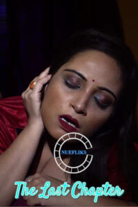18+ The Last Chapter 2020 Nuefliks Hindi Short Film 720p HDRip 550MB Download & Watch Online