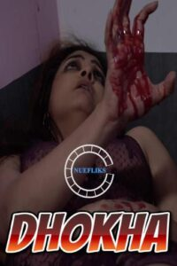 18+ Dhokha 2020 Nuefliks Hindi Short Film 720p HDRip 450MB Download & Watch Online