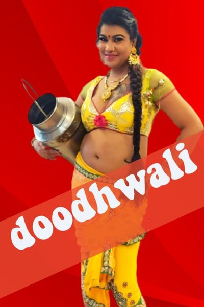 You are currently viewing Doodhwali 2020 Hindi S01E01 Hot Web Series 720p HDRip 200MB Download & Watch Online