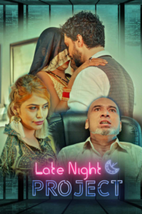 Late Night Project 2020 Hindi S01 Complete Hot Web Series 720p HDRip 400MB Download & Watch Online