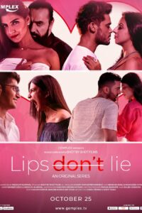 Lips Dont Lie 2020 Hindi S01 Complete Hot Web Series ESubs 720p HDRip 700MB Download & Watch Online