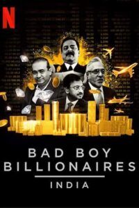 Bad Boy Billionaires: India 2020 S01 Complete NF Web Series Dual Audio Hindi+English 720p HDRip 950MB Download & Watch Online