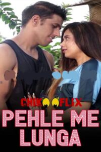 18+ Pehle Me Lunga 2020 ChikooFlix Hindi Hot Web Series 720p HDRip 190MB Download & Watch Online