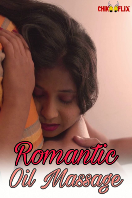 Romantic Oil Massage 2020 ChikooFlix Originals Hot Video 720p HDRip 100MB Download & Watch Online