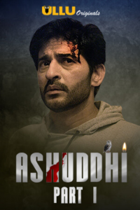 Ashuddhi Part: 1 2020 Hindi S01 Complete Hot Web Series ESubs 720p HDRip 350MB Download & Watch Online