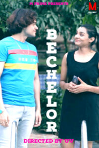 Bachelor 2020 MPrime Originals Hindi Short Film 720p HDRip 150MB Download & Watch Online