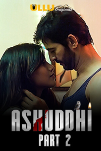 Ashuddhi Part: 2 2020 Hindi S01 Complete Hot Web Series ESubs 720p HDRip 350MB Download & Watch Online