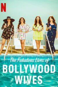 Fabulous Lives of Bollywood Wives 2020 Hindi S01 Complete NetFlix Series ESubs 720p HDRip 1.4GB Download & Watch Online