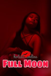 Full Moon 2020 HotSite Hindi Short Film 720p HDRip 250MB Download & Watch Online