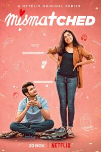 Mismatched 2020 Hindi S01 Complete NetFlix Web Series ESubs 720p HDRip 1.1GB Download & Watch Online