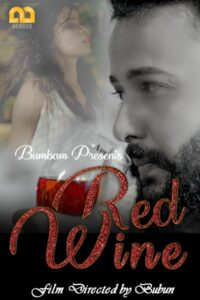 Red Wine 2020 Bumbam Hindi S01E01 Hot Web Series 720p HDRip 150MB Download & Watch Online