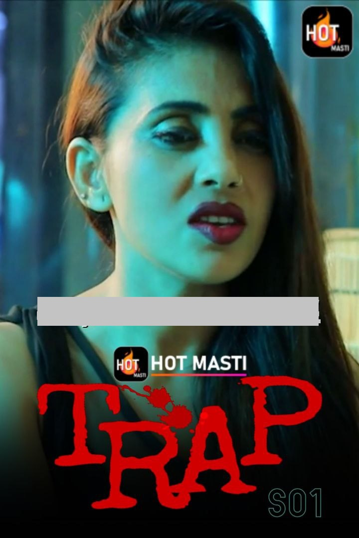 You are currently viewing Trap 2020 Hindi S01E01 Hot Web Series 720p HDRip 200MB Download & Watch Online